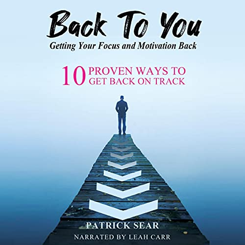 Back to You: Getting Your Focus and Motivation Back Titelbild