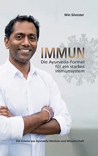 IMMUN: Die Ayurveda-Formel für ein starkes Immunsystem