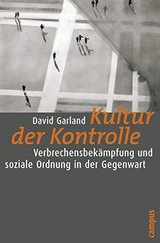 Kultur der Kontrolle: Verbrechensbekämpfung und soziale Ordnung in der Gegenwart (Frankfurter Beiträge zur Soziologie und Sozialphilosophie, 12)