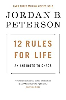 12 Rules for Life  An Antidote to Chaos