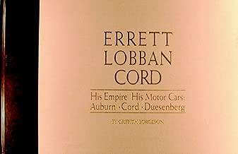 Errett Lobban Cord: His Empire, His Motor Cars