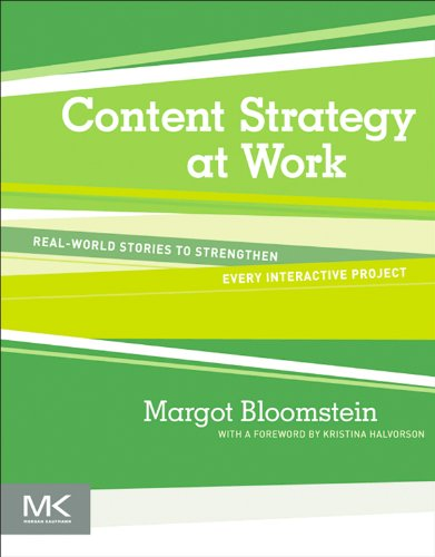 Content Strategy at Work: Real-world Stories to Strengthen Every Interactive Project...