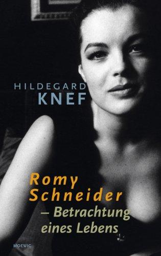 Romy Schneider: Betrachtung eines Lebens