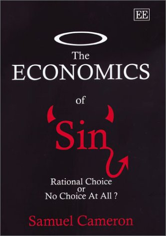 The Economics of Sin: Rational Choice or No Choice at All