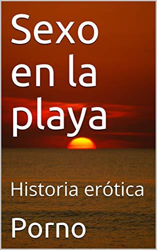 Sexo en la playa: Historia erótica