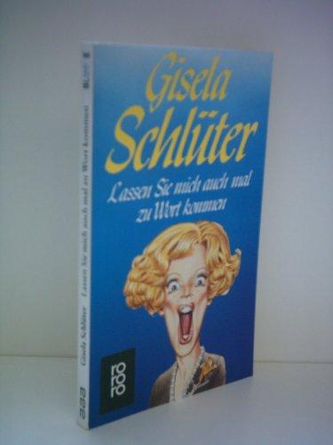 Gisela Schlüter: Lassen Sie mich auch mal zu Wort kommen
