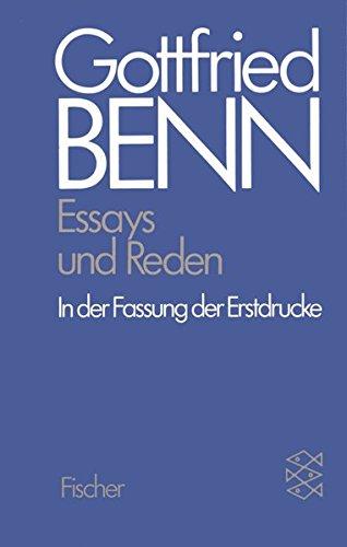 Gottfried Benn. Gesammelte Werke in der Fassung der Festdrucke: Werkausgabe III. Essays und Reden in der Fassung der Erstdrucke: BD 3