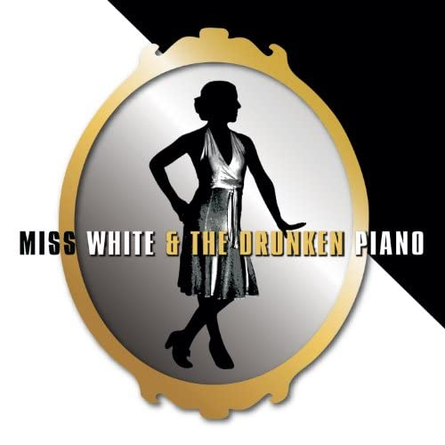 Miss White and the Drunken Piano