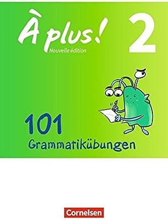 À plus ! Nouvelle édition Zu allen Ausgaben Band 2 101 Graatikübungen it Lösungen als Download by Claudia Engeln