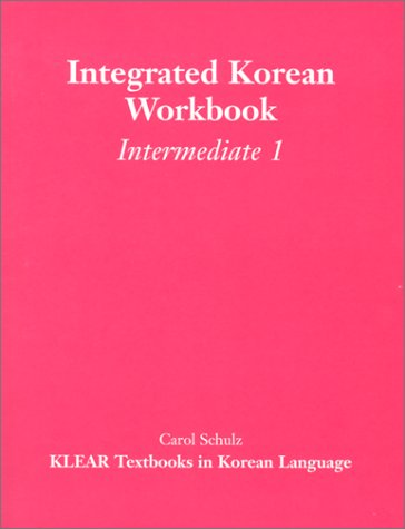 Integrated Korean Workbook: Intermediate 1 (Klear...