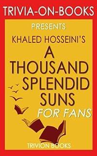 Trivia: A Thousand Splendid Suns: A Novel By Khaled Hosseini (Trivia-On-Books)