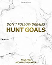Don't Follow Dreams Hunt Goals 2020-2022 Monthly Planner: Inspirational Three Year Monthly Organizer with 36 Months Spread View Calendar | Marble & ... Monthly Schedule Agenda & Business Notebook