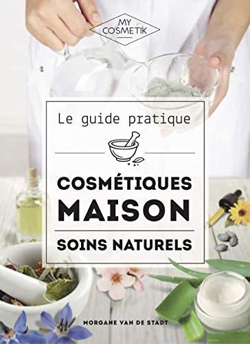Le guide pratique des cosmétiques maison