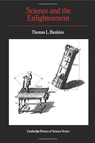 Science in the Enlightenment by Thomas L. Hankins