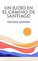 Un judío en el Camino de Santiago
