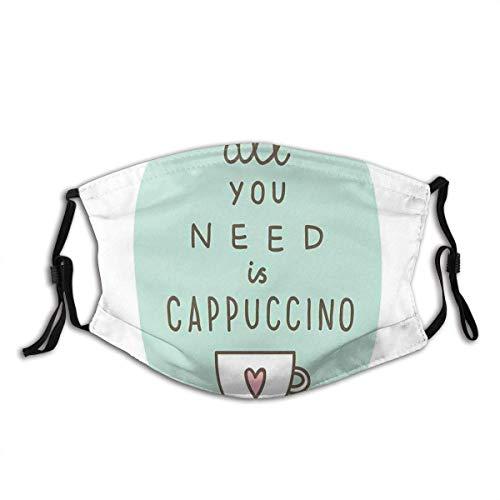 aiteweifuzhuangdian Alles, was Sie brauchen Ein Cappuccino-Zitat mit Tasse Kaffee und Herzstaub Waschbarer wiederverwendbarer Filter und wiederverwendbarer Mund Warmes winddichtes Baumwollgesicht