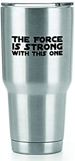 The Force is Strong With This One Vinyl Decals Stickers (2 Pack!!!) | Yeti Tumbler Cup Ozark Trail RTIC Orca | Decals Only! Cup not Included! | 2-4.5 X 1.8 inch Black Decals | KCD1534