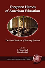 Forgotten Heroes of American Education: The Great Tradition of Teaching Teachers (PB)