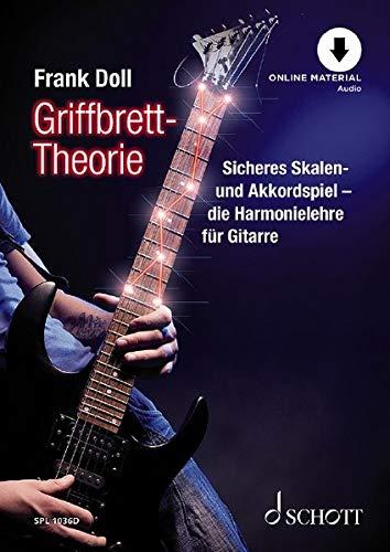 Griffbrett-Theorie: Sicheres Skalen- und Akkordspiel - die Harmonielehre fr Gitarre. Gitarre. Lehrbuch mit Online-Audiodatei