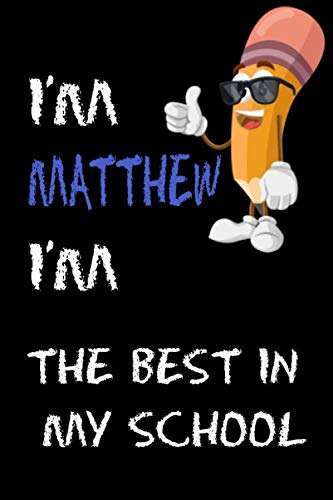 I'm Matthew I'm the best in my school: A student planner To track your goals and your achievements, high quality cover and (6 x 9) inches in size - 120 pages -