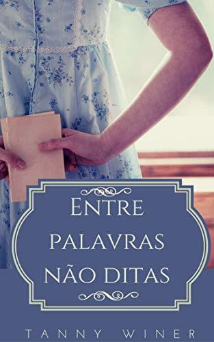 Entre palavras não ditas (Portuguese Edition)
