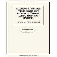 Resúmenes y supuestos primer ejercicio del proceso selectivo al cuerpo técnico de hacienda: Derecho Civil y Derecho Mercantil