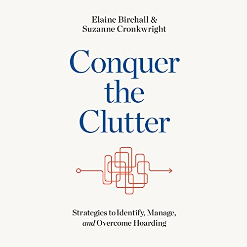 Conquer the Clutter Audiobook By Elaine Birchall, Suzanne Cronkwright cover art