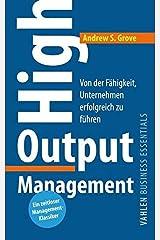 High Output Management: Von der Fähigkeit, Unternehmen erfolgreich zu führen Paperback