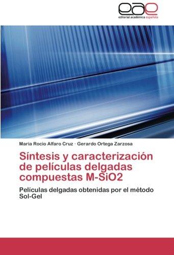 Síntesis y caracterización de películas delgadas compuestas M-SiO2: Películas delgadas obtenidas por el método Sol-Gel