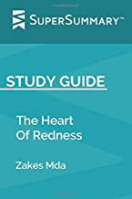 Study Guide: The Heart Of Redness by Zakes Mda (SuperSummary)