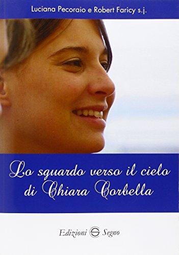 Lo sguardo verso il cielo di Chiara Corbella
