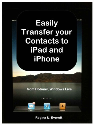 Easily Transfer your Contacts to iPad and iPhone from Hotmail, Windows Live Mail (English Edition)