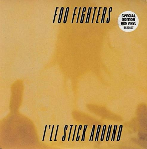 Foo Fighters I'll Stick Around - Red Vinyl 1995 UK 7
