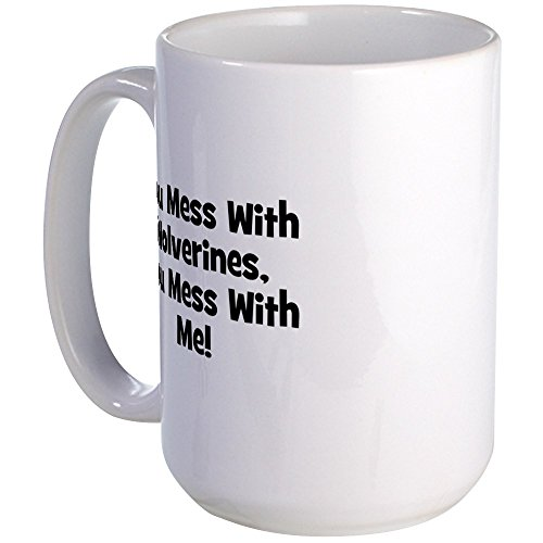 CafePress - You Mess With Wolverines, You Große Tasse – Kaffeetasse, Große 425 ml, Weiße Kaffeetasse