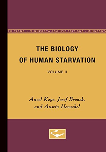 The Biology of Human Starvation: Volume II