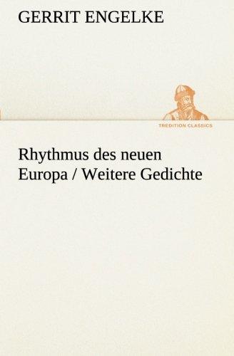 Rhythmus des neuen Europa / Weitere Gedichte (TREDITION CLASSICS)