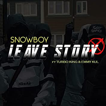 Leave Story (feat. Turbo King & Emmy Kul)