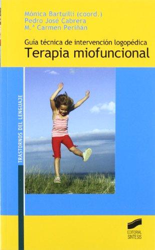 Guía técnica de intervención logopédica: terapia miofuncional: 3 (Trastornos del lenguaje. Serie Guías técnicas)
