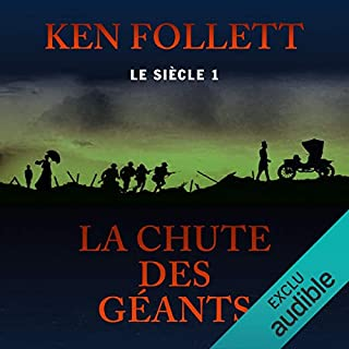 La chute des géants     Le siècle 1              Written by:                                                                                                                                 Ken Follett                               Narrated by:                                                                                                                                 Vincent Violette                      Length: 37 hrs and 50 mins     42 ratings     Overall 4.8