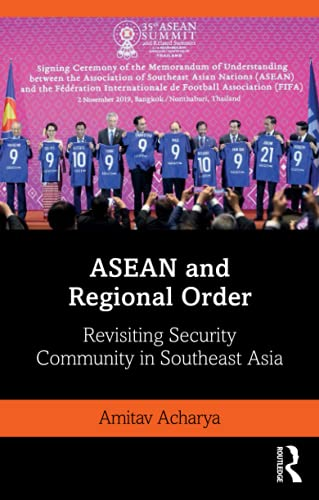 Compare Textbook Prices for ASEAN and Regional Order Politics in Asia 1 Edition ISBN 9780367641528 by Acharya, Amitav