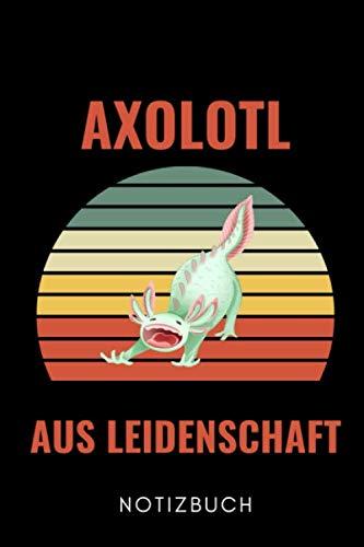 AXOLOTL AUS LEIDENSCHAFT NOTIZBUCH: A5 WOCHENPLANER Geschenk für Axolotl Fans Besitzer   Buch   Amphibien   Aquarium   Haustierbesitzer   Terrarien   Geschenkidee für Kinder