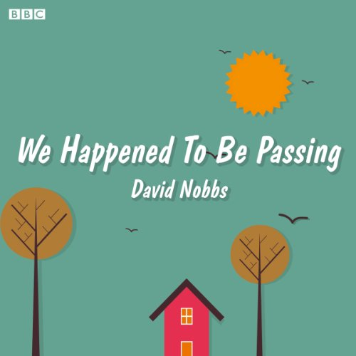 We Just Happened to Be Passing     A BBC Radio 4 dramatisation              Autor:                                                                                                                                 David Nobbs                               Sprecher:                                                                                                                                 James Nickerson,                                                                                        Olwen May,                                                                                        Free cast                      Spieldauer: 43 Min.     Noch nicht bewertet     Gesamt 0,0