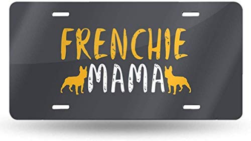 JUCHen Frenchie Mama French Dog License Plate Decorative Car Front License Plate,Vanity Tag,Metal Car Plate,Aluminum Novelty License Plate for Men/Women/Boy/Girls Car 6x12 Inch