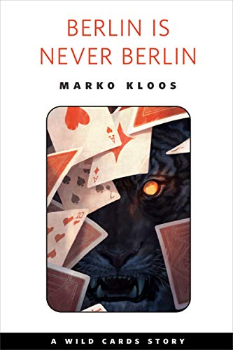 Berlin Is Never Berlin: A Tor.com Original (Wild Cards) (English Edition)