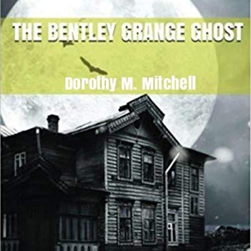 The Bentley Grange Ghost audiobook cover art