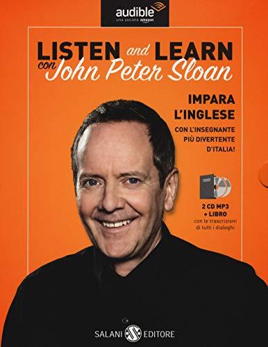 Listen and learn con John Peter Sloan. Audiolibro. CD Audio formato MP3. Con Libro in brossura