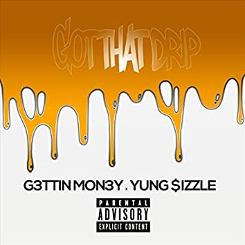Got That Drip (feat. Yung $izzle)