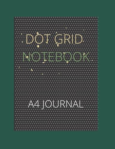 DOT GRID NOTEBOOK A4 JOURNAL : LEADER'S CHOISE: FACTOR NOTES, FOR DOODLES, PRACTICING CALLIGRAPHY ,SKETCHBOOK ,3D DESIGNS , BRAINSTORMING PUZZLES