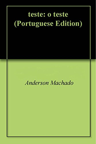 teste: o teste (Portuguese Edition)