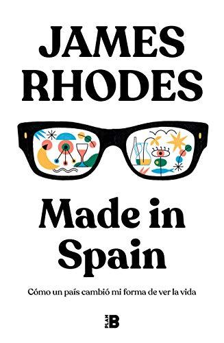 Made in Spain: Cómo un país cambió mi forma de ver la vida (Plan B)